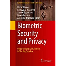 Biometric Security and Privacy: Opportunities & Challenges in The Big Data Era (Signal Processing for Security Technologies)