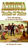 Arizona Trails and Tales, Charles D. Lauer, 1885590865
