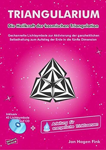 triangularium-die-heilkraft-der-kosmischen-triangulation-gechannelte-lichtsymbole-zur-aktivierung-der-ganzheitlichen-selbstheilung-zum-aufstieg-der-erde-in-die-fnfte-dimension