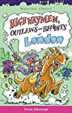 Highwayman, Outlaws and Bandits of London, Travis Elborough, 1904153135