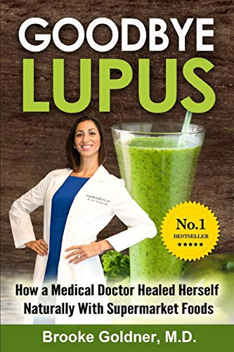 Goodbye Lupus: How a Medical Doctor Healed Herself