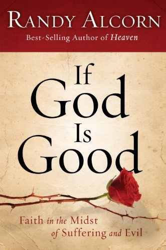 If God Is Good: Faith in the Midst of Suffering and Evil by Multnomah