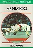 Armlocks (Judo Masterclass Techniques)