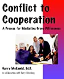 Conflict to Cooperation, Garry McDaniel, 0974562483