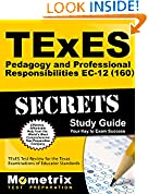 #10: TExES Pedagogy and Professional Responsibilities EC-12 (160) Secrets Study Guide: TExES Test Review for the Texas Examinations of Educator Standards
