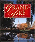 Front cover for the book Grand-Pré : heart of Acadie by A. J. B. Johnston