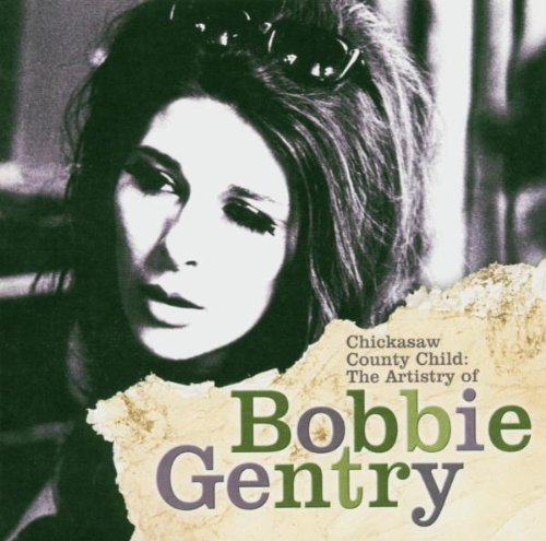 Chickasaw County Child: The Artistry of Bobbie Gentry by Shout Factory