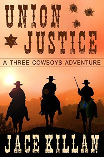 Union Justice: A Three Cowboys Adventure - 1866
