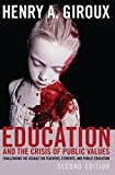 img - for Education and the Crisis of Public Values: Challenging the Assault on Teachers, Students, and Public Education   Second edition (Counterpoints) book / textbook / text book