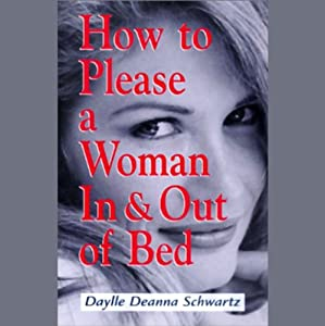 How To Please a Woman In & Out of Bed Audiobook