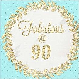 Fabulous at 90: 90, Ninety, Ninetieth, Large Square ...