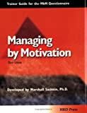 The MbM Questionnaire : Managing by Motivation, Sashkin, Marshall, 0874253535