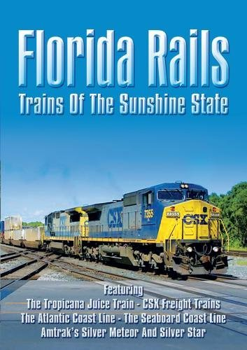 Florida Rails: Trains of the Sunshine State Florida Rails: Trains of the Sunshine State [DVD] [2010] - Florida Sunshine Online