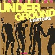 Underground : L'Histoire par Jean-François Bizot