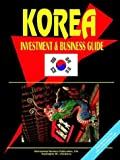 Korea South Investment and Business Guide, U. S. A. Global Investment Center Staff, 0739795058