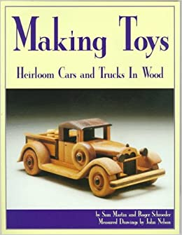 Making Toys: Heirloom Cars & Trucks in Wood