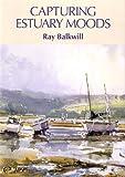 Capturing Estuary Moods - Ray Balkwill