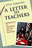 A Letter to Teachers: Reflections on Schooling and the Art of Teaching, Vito Perrone, 1555423132