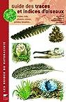 Guide des traces et indices d'oiseaux : Pistes, nids, plumes, crânes, pelotes, laissées... par Brown