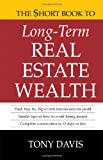 The $Hort Book to Long-Term Real Estate Wealth, Tony Davis, 0982553501