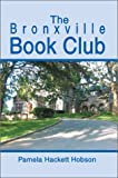 The Bronxville Book Club, Pamela Hackett Hobson, 0595657672