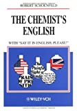 The Chemist's English : With Say It in English, Please!, Schoenfeld, Robert, 3527280030