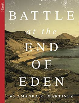 Battle at the End of Eden (Kindle Single) by [Martinez, Amanda R.]