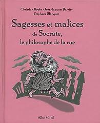 Sagesses et malices de Socrate, le philosophe de la rue par Jean-Jacques Barrère