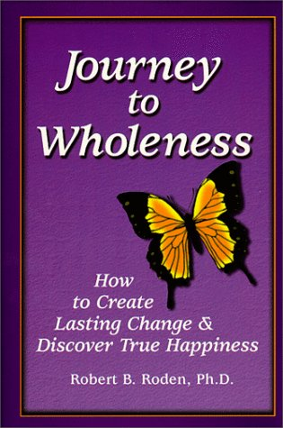 Journey to Wholeness: How to Create Lasting Change & Discover True - Willowbrook Shop