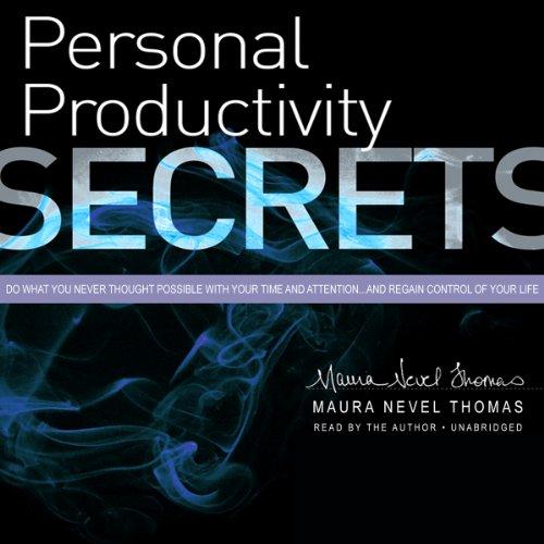 Personal Productivity Secrets  (LIBRARY EDITION) by Gildan Media and Blackstone Audio