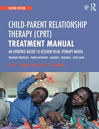 CPRT Second Edition Package: Child-Parent Relationship Therapy (CPRT) Treatment Manual: An Evidence-Based 10-Session Filial Therapy Model (Volume 3) (Child Parent Relationship Therapy Cprt Treatment Manual)