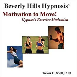 Motivation To Move Hypnosis Exercise Motivation Beverly Hills