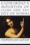 Leonardo's Mountain of Clams and the Diet of Worms, Stephen Jay Gould, 0609601415