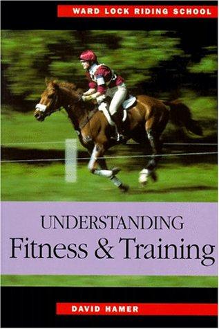 Understanding Fitness and Training (Ward Lock Riding School Series)