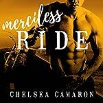 Merciless Ride: Hellions Ride, Book 3   Chelsea Camaron