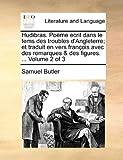 Hudibras Poëme Ecrit Dans le Tems des Troubles D'Angleterre; et Traduit en Vers François Avec des Remarques and des Figures, Samuel Butler, 1140917153