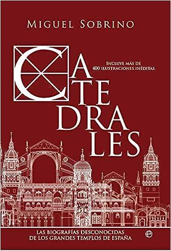 Catedrales: Las biografías desconocidas de los grandes templos de ...