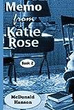 The Memo from Katie Rose, McDonald Hanson, 1493692011