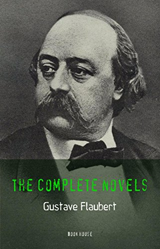 gustave-flaubert-the-complete-novels-madame-bovary-salammbo-sentimental-education-bouvard-and-pecuch