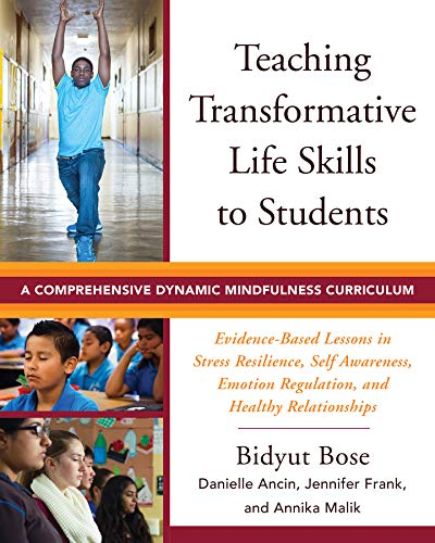 (Teaching Transformative Life Skills to Students: A Comprehensive Dynamic Mindfulness Curriculum)