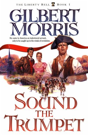 Sound the Trumpet (The Liberty Bell, Book 1) ()