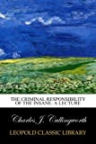 img - for The Criminal Responsibility of the Insane: A Lecture book / textbook / text book