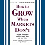 How to Grow When Markets Don't | Adrian Slywotzky,Richard Wise,Karl Weber