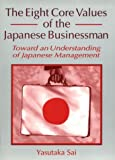 The Eight Core Values of the Japanese Businessman : Toward an Understanding of Japanese Management, , 1560248718