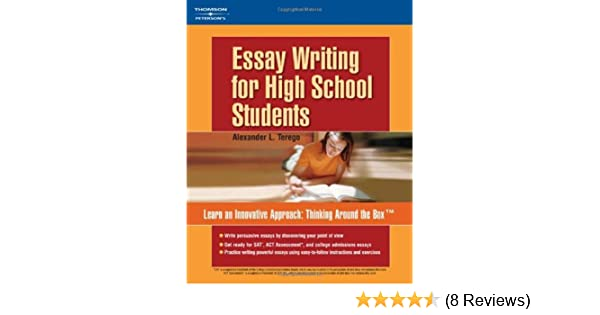 Amazoncom Essay Writing For High School Students   Amazoncom Essay Writing For High School Students   Alexander L Terego Books Simple Essays For High School Students also English Essays Samples  Planwrite Business Plan Writer Deluxe