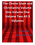 img - for The Choice Islam and Christianity Volume One Volume One Volume Two All 3 Volumes book / textbook / text book