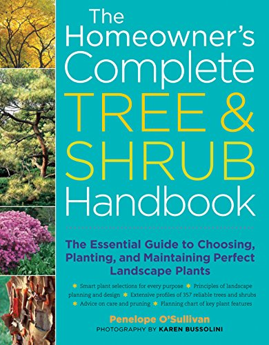 The Homeowner's Complete Tree & Shrub Handbook: The Essential Guide to Choosing, Planting, and Maintaining Perfect Landscape Plants (Best Shrubs For Borders)