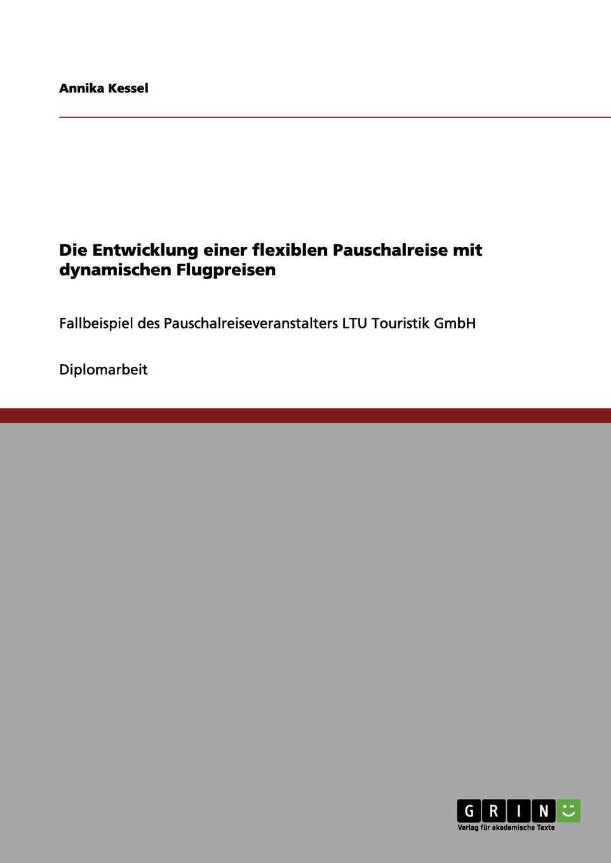 Download Die Entwicklung einer flexiblen Pauschalreise mit dynamischen Flugpreisen (German Edition) pdf epub