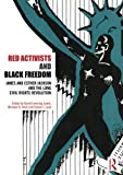 img - for Red Activists and Black Freedom: James and Esther Jackson and the Long Civil Rights Revolution book / textbook / text book
