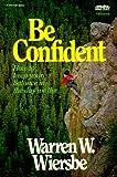 Be Confident, Warren W. Wiersbe, 0896937283